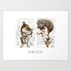 YOU MAKE MY DAY Art Print