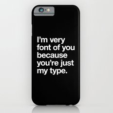 You're just my type Slim Case iPhone 6s