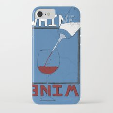 Whine to Wine iPhone 7 Slim Case