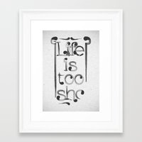 Life is too short Framed Art Print