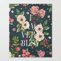 I Am Very Busy // Floral… Canvas Print