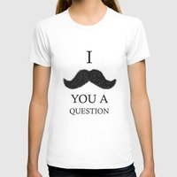 I Moustache You A Questi… Womens Fitted Tee White SMALL