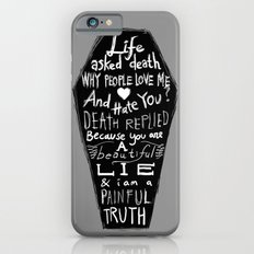 Life Asked Death... iPhone 6 Slim Case