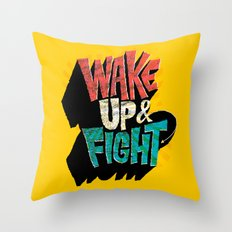 Wake Up and Fight Throw Pillow