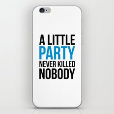 A Little Party Funny Quote iPhone & iPod Skin