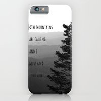 iPhone & iPod Case featuring The Mountains are Calling and I must go - John Muir by Jillian Schipper