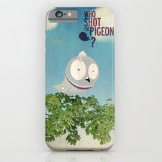 WHO SHOT THE PIGEON? Slim Case iPhone 6s