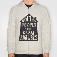 Boring People Have Tidy … Hoody