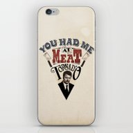 You Had Me At Meat Torna… iPhone & iPod Skin