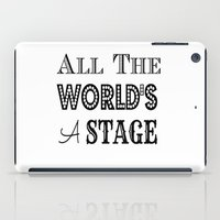 All The World's A Stage … iPad Case