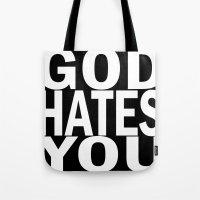 god hates you (white font) Tote Bag