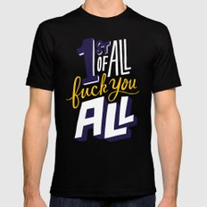 First of all, fuck you all. SMALL Black Mens Fitted Tee