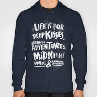 Life Is For Deep Kisses.… Hoody