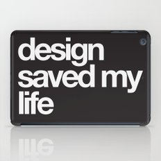 design saved my life iPad Case