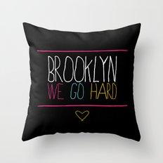Brooklyn We Go Hard Throw Pillow