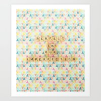 Perfect In Our Imperfect… Art Print