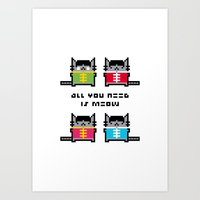 All You Need Is Meow Art Print