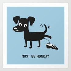 Must Be Monday, Dog Art Print