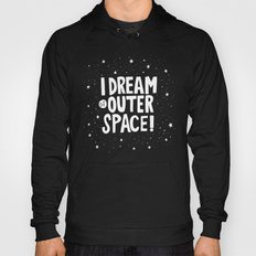 I Dream of Outer Space Hoody
