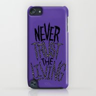 Never Trust The Living! iPod touch Slim Case