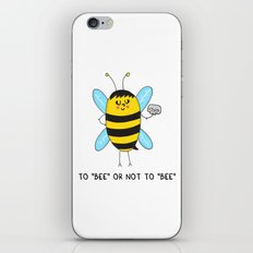 To BEE or not to BEE iPhone & iPod Skin
