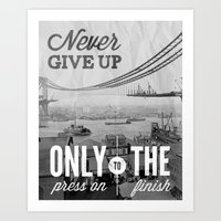 Never Give Up. Art Print