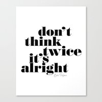 Don't think twice, it's all right. Bob Dylan Canvas Print