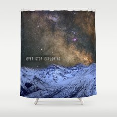Never stop exploring mountains, space..... Shower Curtain