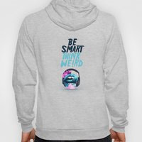 Be smart. Think weird II Hoody