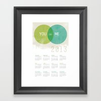 U & I = Fun 2013 Calenda… Framed Art Print