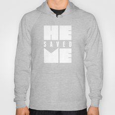 He Saved Me - Titus 3:4 Hoody