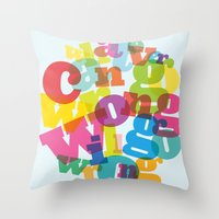 Whatever Can Go Wrong Wi… Throw Pillow
