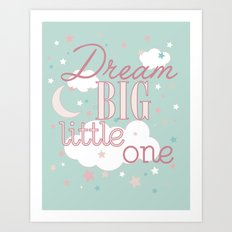 Dream Big Little One in Teal and Pink--Inspirational wall decor for girls Art Print