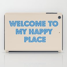 Welcome to my happy place iPad Case