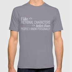 I Like Fictional Characters Better - Black Mens Fitted Tee Slate SMALL