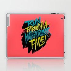 Run Through a Motherfucker Face Laptop & iPad Skin