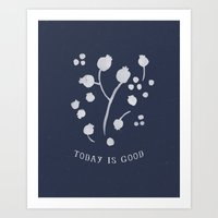 Today is Good Art Print