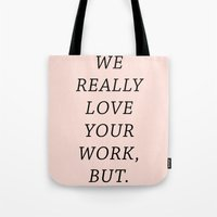 WE LOVE YOUR WORK Tote Bag