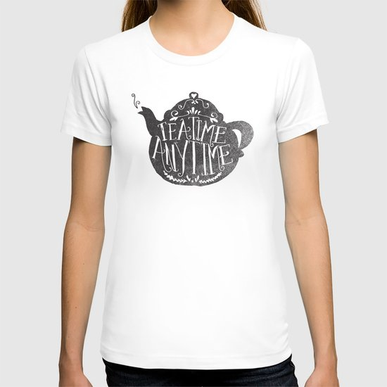 TEA TIME. ANY TIME. T-shirt