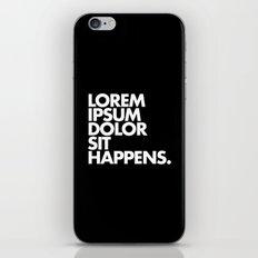 LOREM IPSUM DOLOR SIT HAPPENS iPhone & iPod Skin