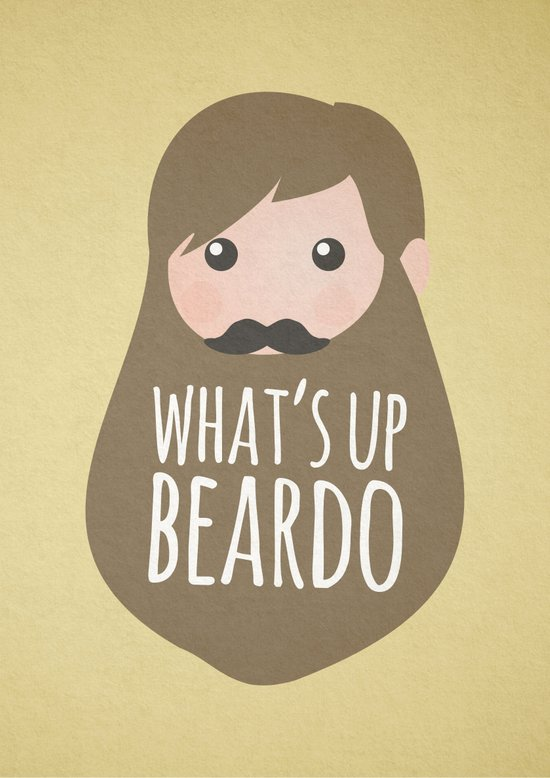 What's up beardo Art Print