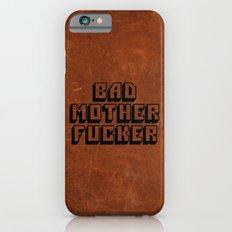Bad Mother Fucker iPhone 6s Slim Case