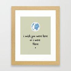I Wish You Were Here Or I Were There Framed Art Print