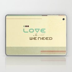 Love Is All We Need Laptop & iPad Skin