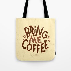 Bring Me Coffee Tote Bag
