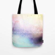 It does not do to dwell on dreams Tote Bag
