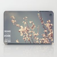 Dreams don't work unless you do iPad Case