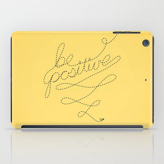 Be Positive iPad Case
