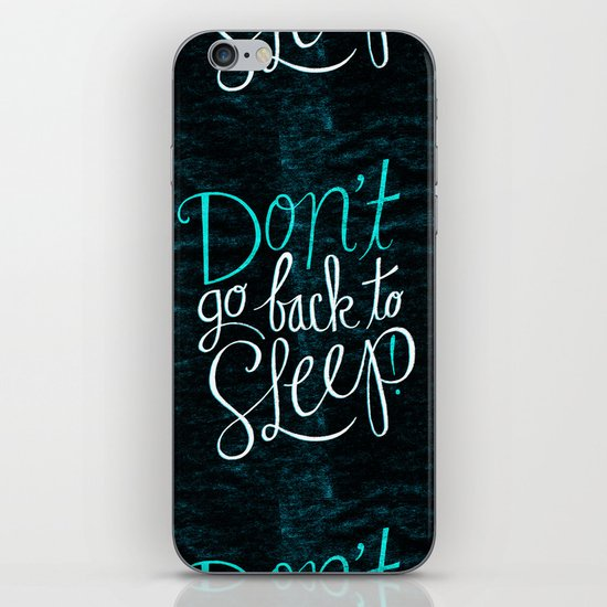 Don't Go Back To Sleep! iPhone & iPod Skin