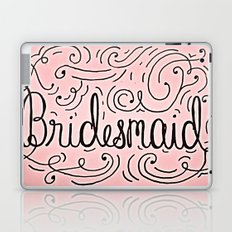 Bridesmaid, hand-lettered, great as a gift!! Laptop & iPad Skin
